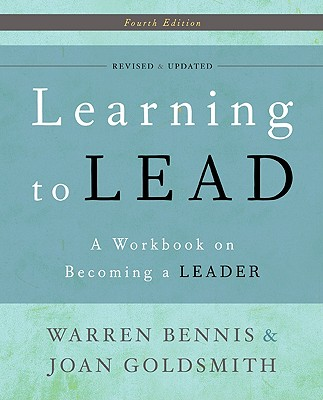 Learning to Lead By Bennis, Warren G./ Goldsmith, Joan