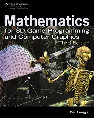 Mathematics for 3d Game Programming and Computer Graphics By Lengyel, Eric